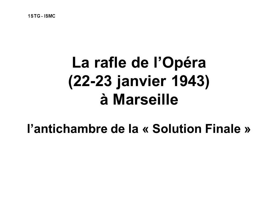 La rafle de lOpéra (22-23 janvier 1943) à Marseille lantichambre de la « Solution Finale » 1STG - ISMC