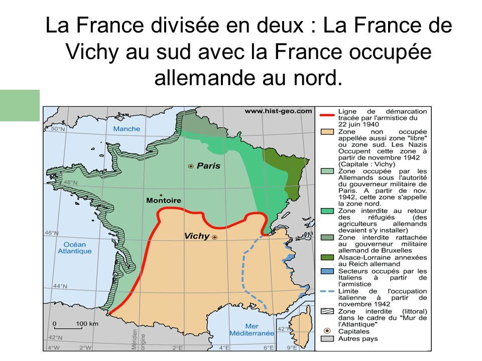 La France divisée en deux : La France de Vichy au sud avec la France occupée allemande au nord.