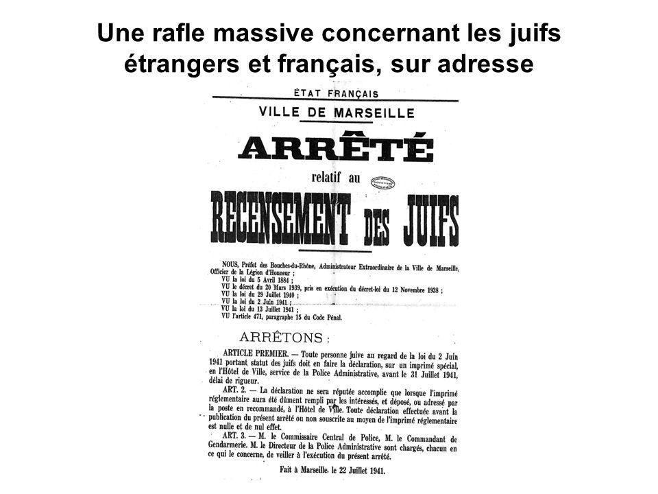 Une rafle massive concernant les juifs étrangers et français, sur adresse