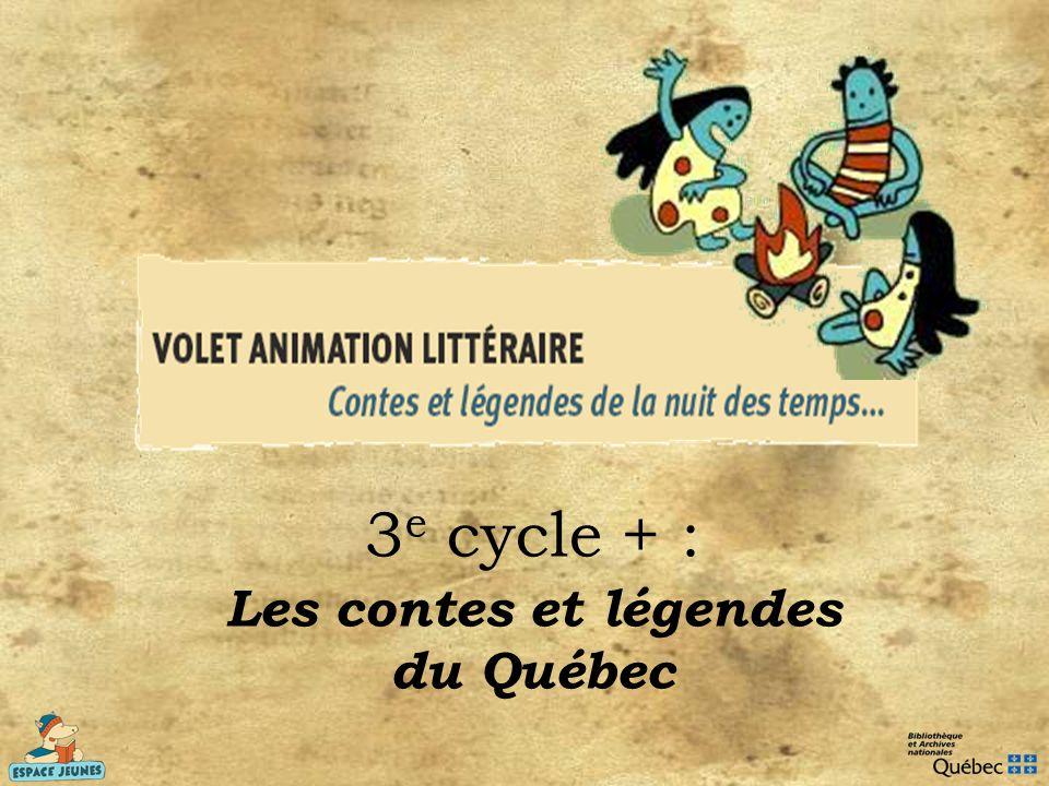 3 e cycle + : Les contes et légendes du Québec