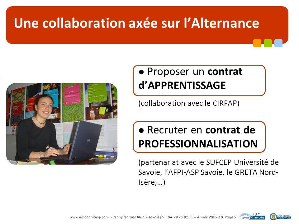 www.iut-chambery.com - Jenny.legrand@univ-savoie.fr- T.04 79 75 81 75 – Année 2009-10. Page 5 Une collaboration axée sur lAlternance Proposer un contr
