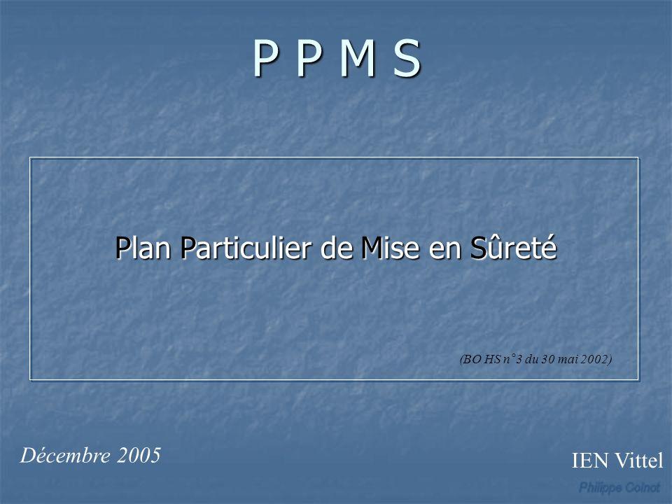 P P M S Plan Particulier de Mise en Sûreté IEN Vittel Décembre 2005 (BO HS n°3 du 30 mai 2002)