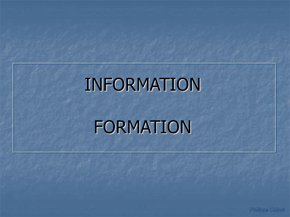 INFORMATION FORMATION
