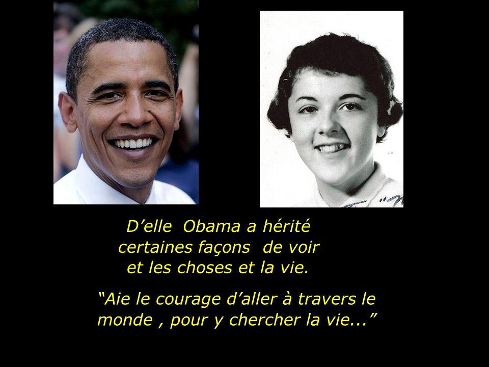 Devant la mer de possibilités de la vie, Il incombe aux parents de conduire les pas de leurs enfants dans le meilleur chemin Obama considère sa mère comme un vif exemple de générosité et de service envers le prochain