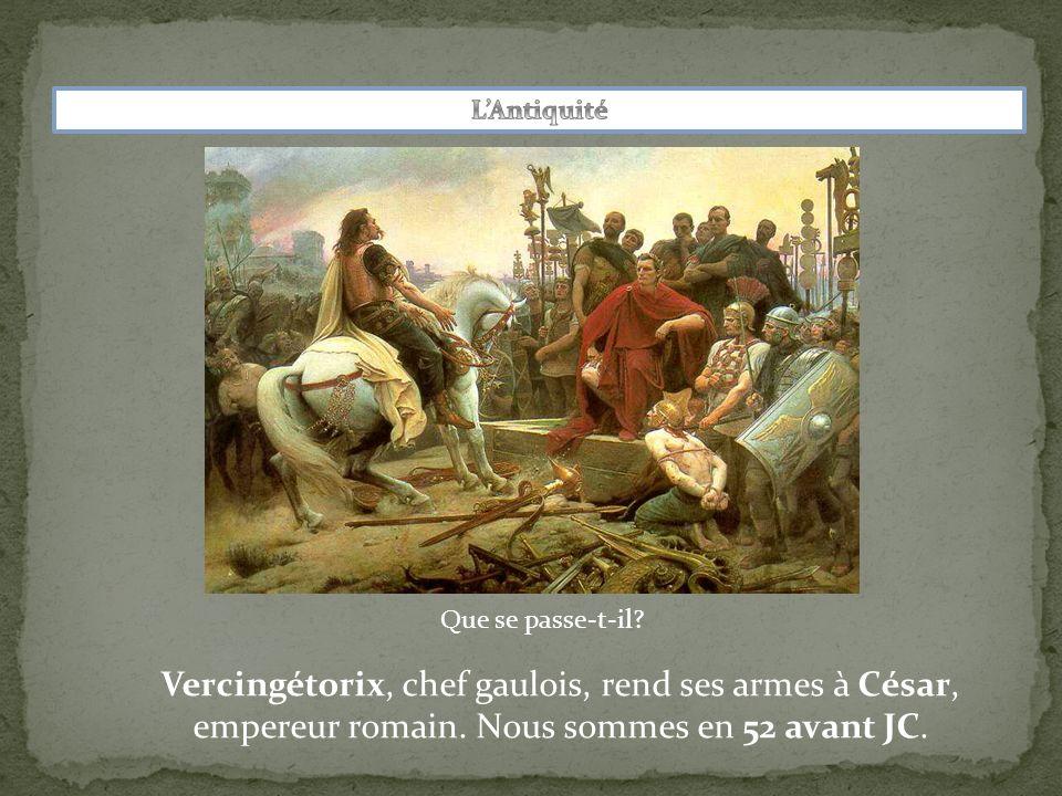 Vercingétorix, chef gaulois, rend ses armes à César, empereur romain. Nous sommes en 52 avant JC.