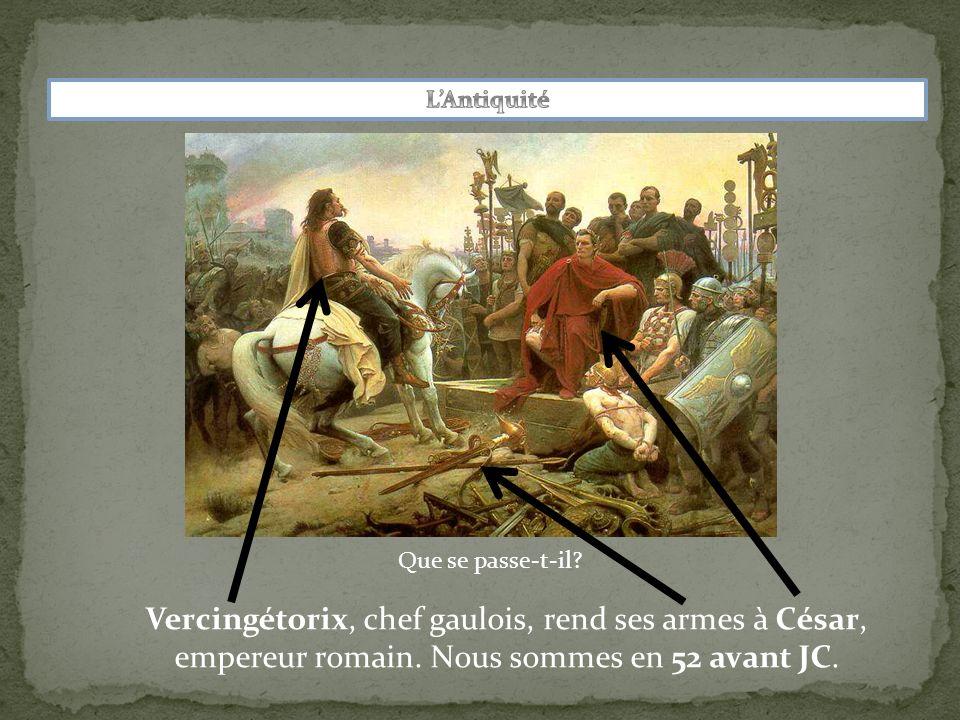 Que se passe-t-il.Vercingétorix, chef gaulois, rend ses armes à César, empereur romain.