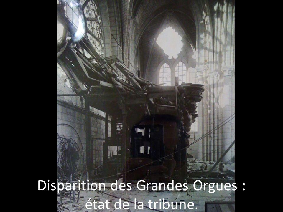 Disparition des Grandes Orgues : état de la tribune.