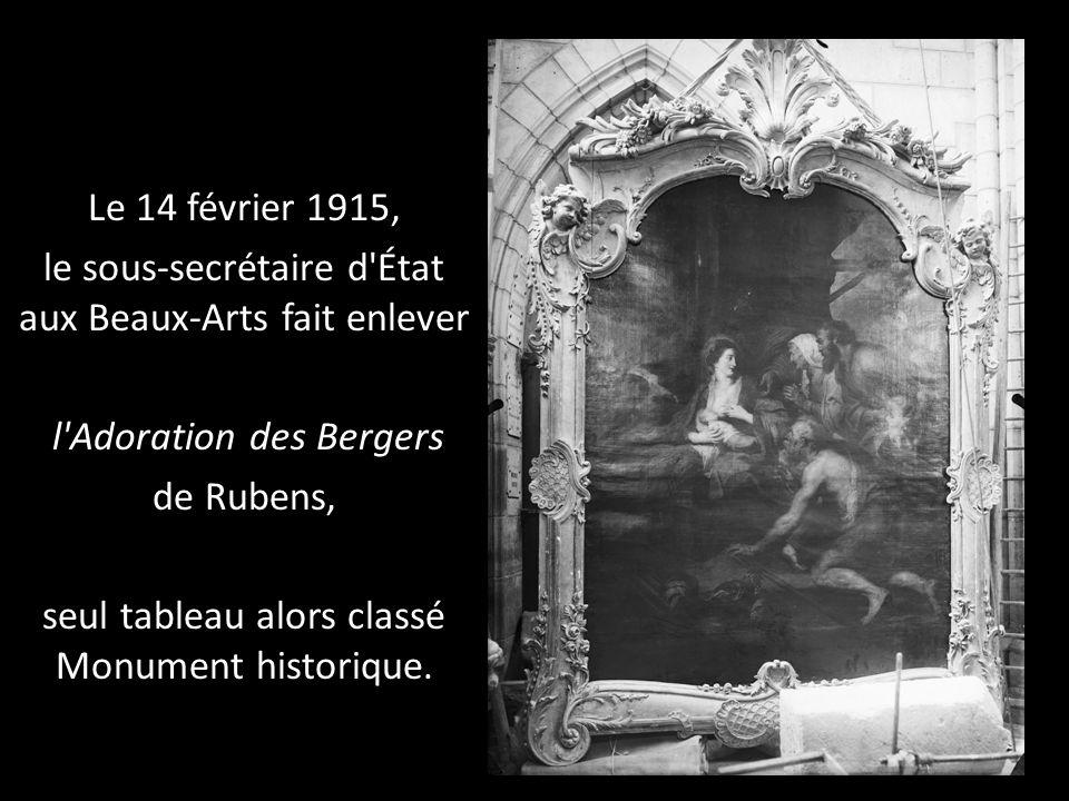 Le 14 février 1915, le sous-secrétaire d'État aux Beaux-Arts fait enlever l'Adoration des Bergers de Rubens, seul tableau alors classé Monument histor