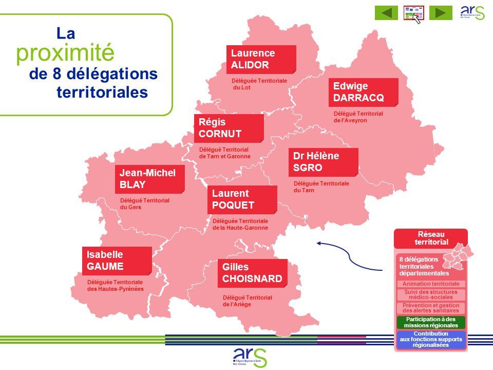 Réseau territorial 8 délégations territoriales départementales Animation territoriale Suivi des structures médico-sociales Prévention et gestion des a