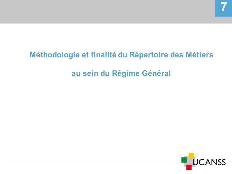 7 Méthodologie et finalité du Répertoire des Métiers au sein du Régime Général