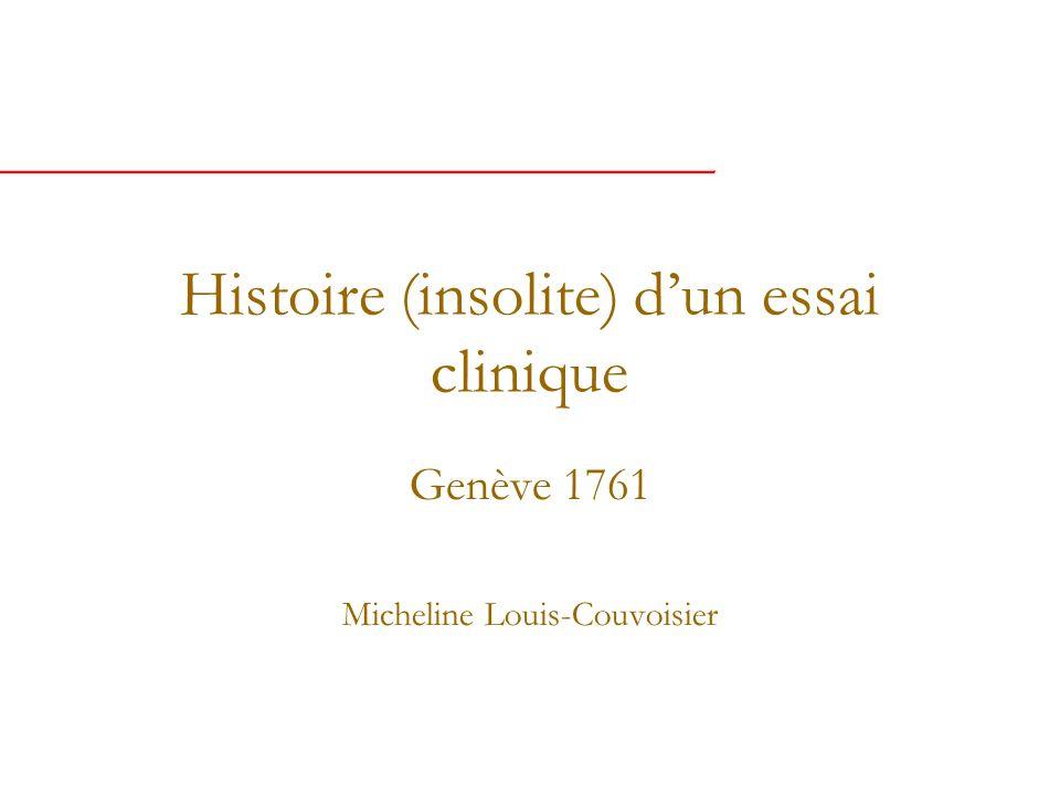 Histoire (insolite) dun essai clinique Genève 1761 Micheline Louis-Couvoisier