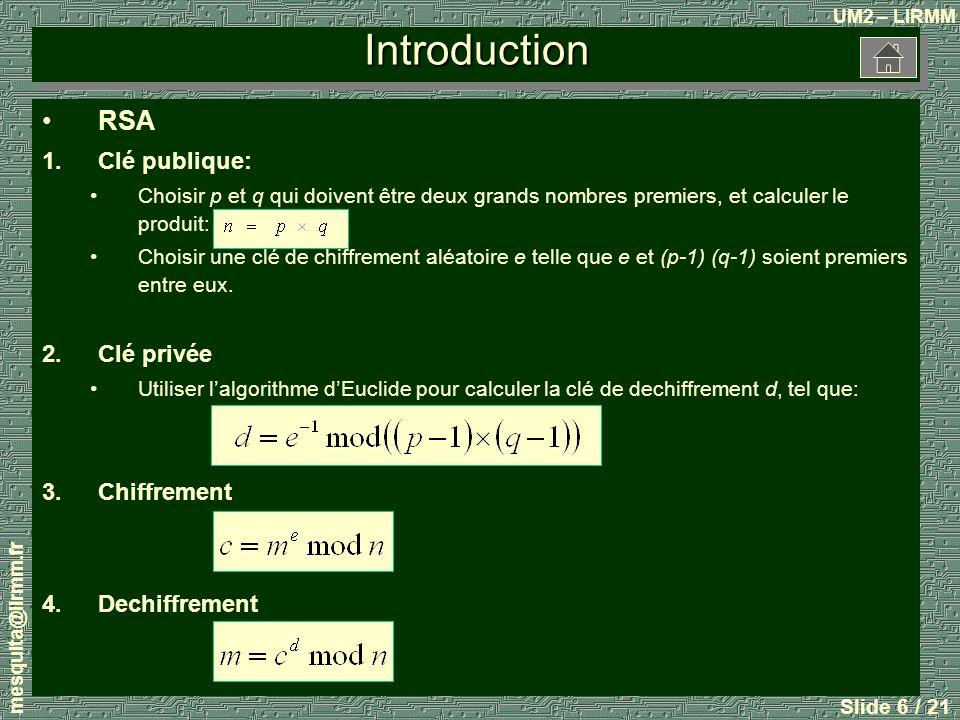 UM2 – LIRMM mesquita@lirmm.fr Slide 7 / 21 Méthodologie Adéquation Algorithme Architectur e Silicium