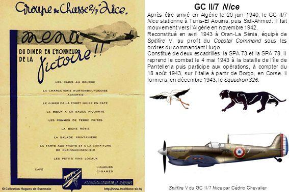 GC II/7 Nice Après être arrivé en Algérie le 20 juin 1940, le GC II/7 Nice stationne à Tunis-El Aouina, puis Sidi-Ahmed. Il fait mouvement vers l'Algé