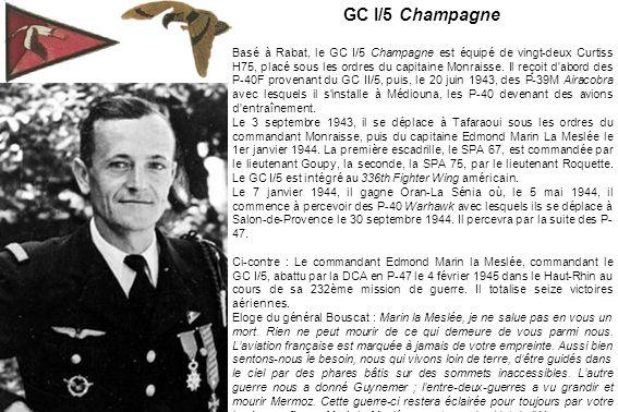 GC I/5 Champagne Basé à Rabat, le GC I/5 Champagne est équipé de vingt-deux Curtiss H75, placé sous les ordres du capitaine Monraisse. Il reçoit d'abo