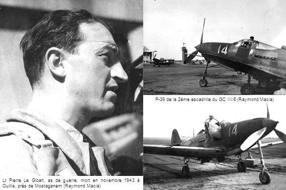 Lt Pierre Le Gloan, as de guerre, mort en novembre 1943 à Ouillis, près de Mostaganem (Raymond Macia) P-39 de la 2ème escadrille du GC III/6 (Raymond