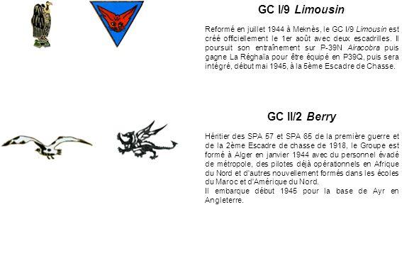 GC I/9 Limousin Reformé en juillet 1944 à Meknès, le GC I/9 Limousin est créé officiellement le 1er août avec deux escadrilles. Il poursuit son entraî