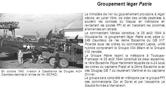 Groupement léger Patrie Le ministère de l'Air du gouvernement provisoire à Alger décide, en juillet 1944, de créer des unités destinées à soutenir les