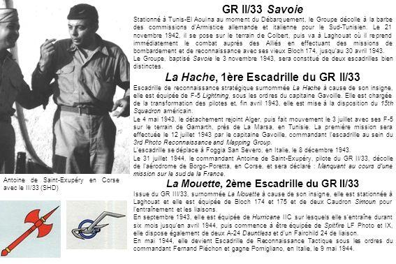GR II/33 Savoie Stationné à Tunis-El Aouina au moment du Débarquement, le Groupe décolle à la barbe des commissions d'Armistice allemande et italienne