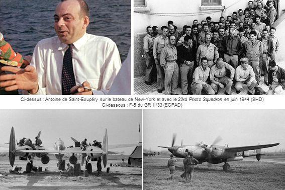 Ci-dessus : Antoine de Saint-Exupéry sur le bateau de New-York et avec le 23rd Photo Squadron en juin 1944 (SHD) Ci-dessous : F-5 du GR II/33 (ECPAD)