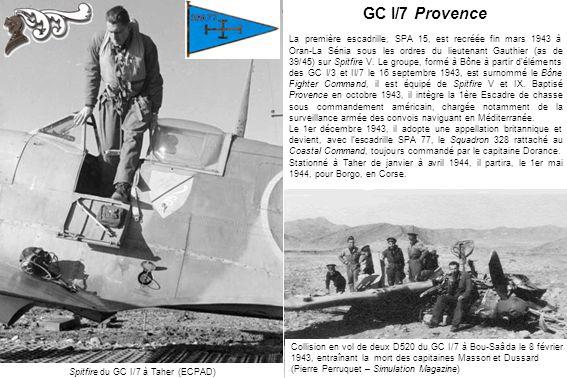 Spitfire du GC I/7 à Taher (ECPAD) Collision en vol de deux D520 du GC I/7 à Bou-Saâda le 8 février 1943, entraînant la mort des capitaines Masson et