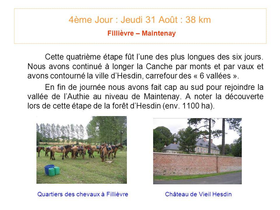 4ème Jour : Jeudi 31 Août : 38 km Fillièvre – Maintenay Cette quatrième étape fût lune des plus longues des six jours.