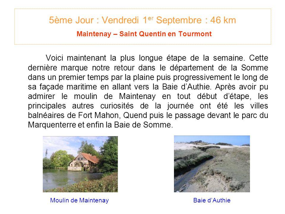 5ème Jour : Vendredi 1 er Septembre : 46 km Maintenay – Saint Quentin en Tourmont Voici maintenant la plus longue étape de la semaine.