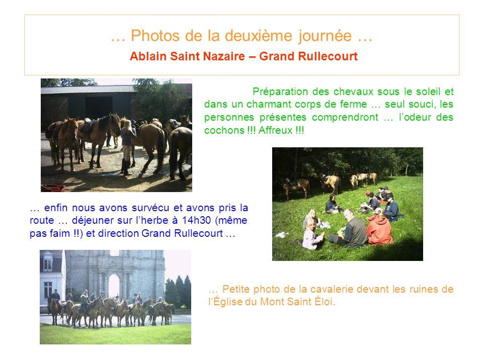 … Photos de la deuxième journée … Ablain Saint Nazaire – Grand Rullecourt Préparation des chevaux sous le soleil et dans un charmant corps de ferme … seul souci, les personnes présentes comprendront … lodeur des cochons !!.