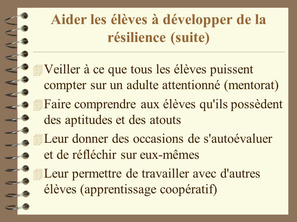 Aider les élèves à développer de la résilience (suite) 4 Veiller à ce que tous les élèves puissent compter sur un adulte attentionné (mentorat) 4 Fair