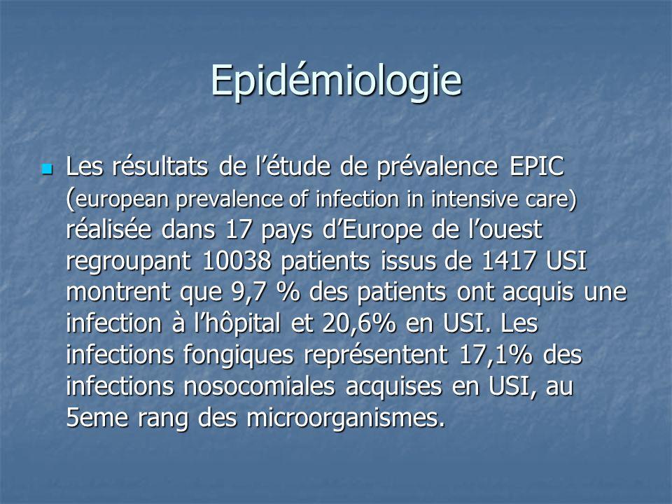 Epidémiologie Les résultats de létude de prévalence EPIC ( european prevalence of infection in intensive care) réalisée dans 17 pays dEurope de louest