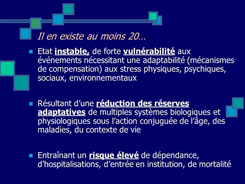 Il en existe au moins 20… Etat instable, de forte vulnérabilité aux événements nécessitant une adaptabilité (mécanismes de compensation) aux stress ph