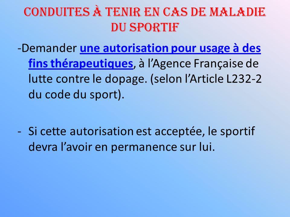 Conduites à tenir en cas de maladie du sportif -Demander une autorisation pour usage à des fins thérapeutiques, à lAgence Française de lutte contre le