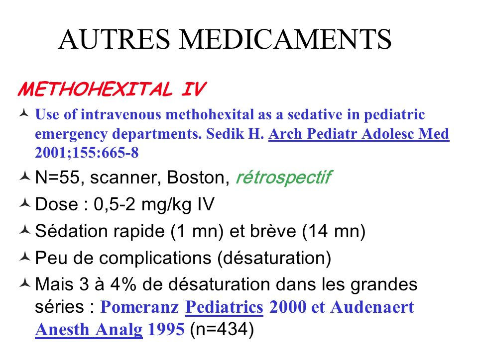 AUTRES MEDICAMENTS METHOHEXITAL IV Use of intravenous methohexital as a sedative in pediatric emergency departments.