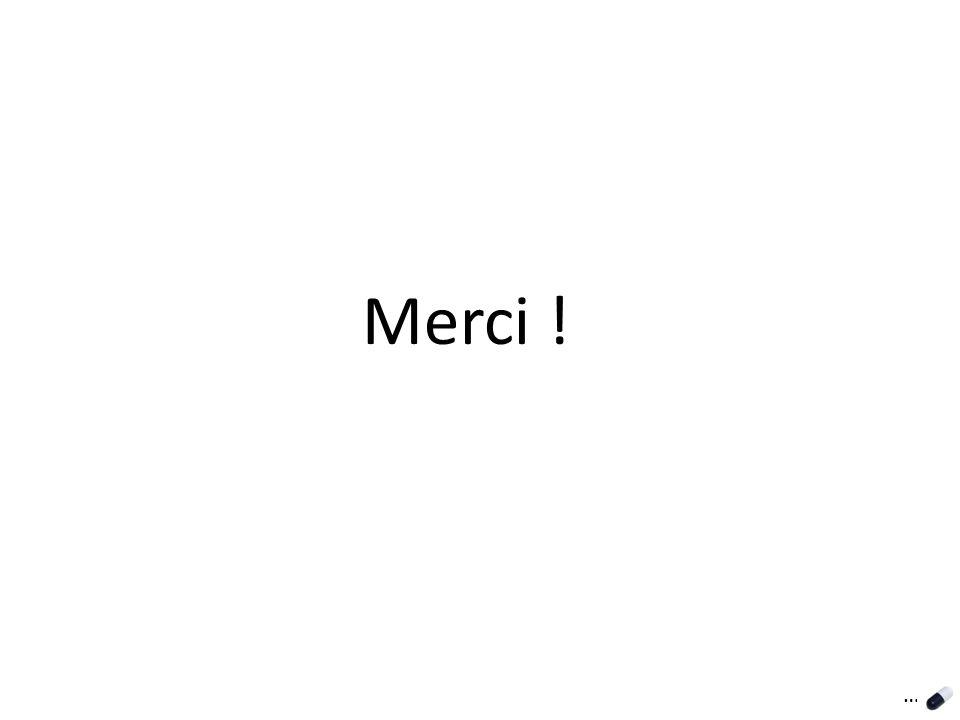 Merci ! …