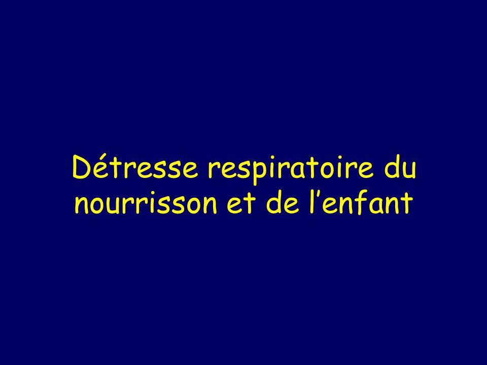 Détresse respiratoire du nourrisson et de lenfant
