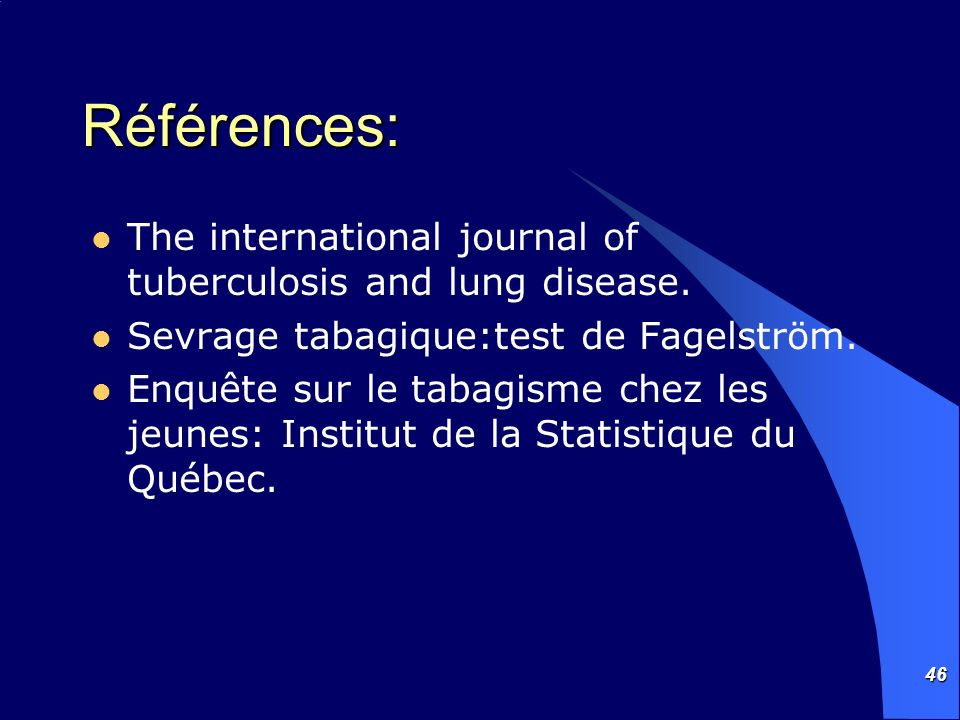 46 Références: The international journal of tuberculosis and lung disease.