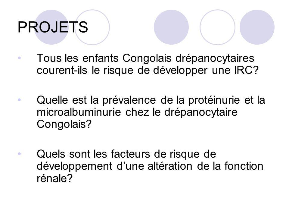 PROJETS Tous les enfants Congolais drépanocytaires courent-ils le risque de développer une IRC.