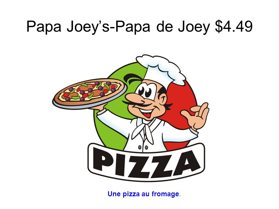Papa Joeys-Papa de Joey $4.49 Une pizza au fromage.