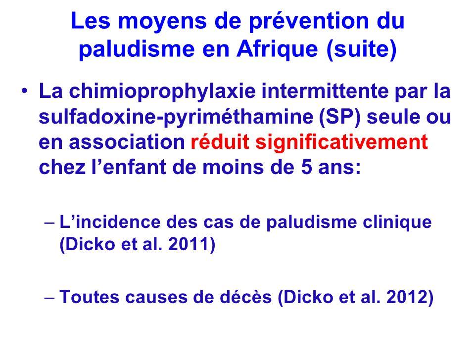 Les moyens de prévention du paludisme en Afrique (suite) La chimioprophylaxie intermittente par la sulfadoxine-pyriméthamine (SP) seule ou en associat