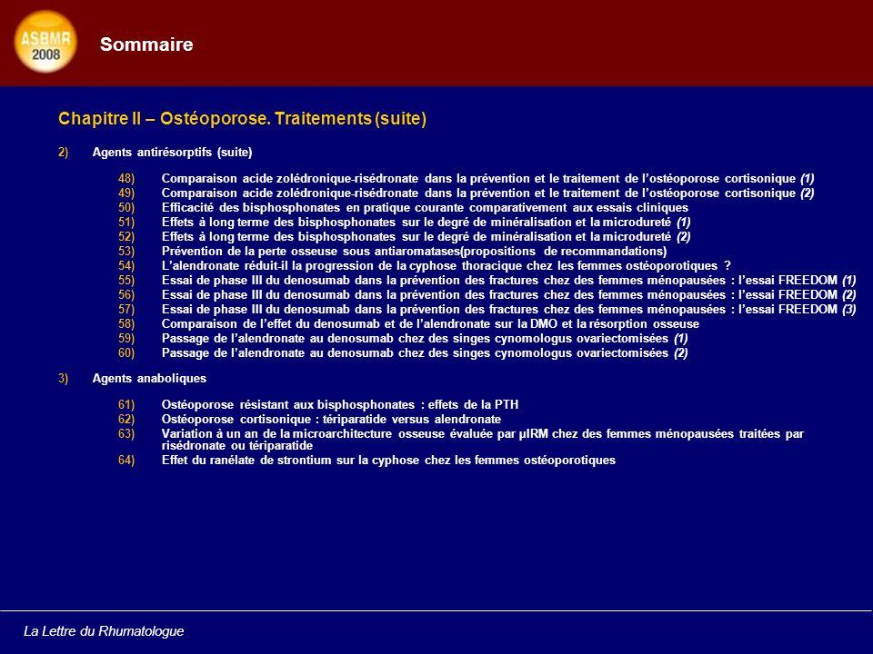 La Lettre du Rhumatologue Sommaire Chapitre II – Ostéoporose. Traitements (suite) 2)Agents antirésorptifs (suite) 48)Comparaison acide zolédronique-ri