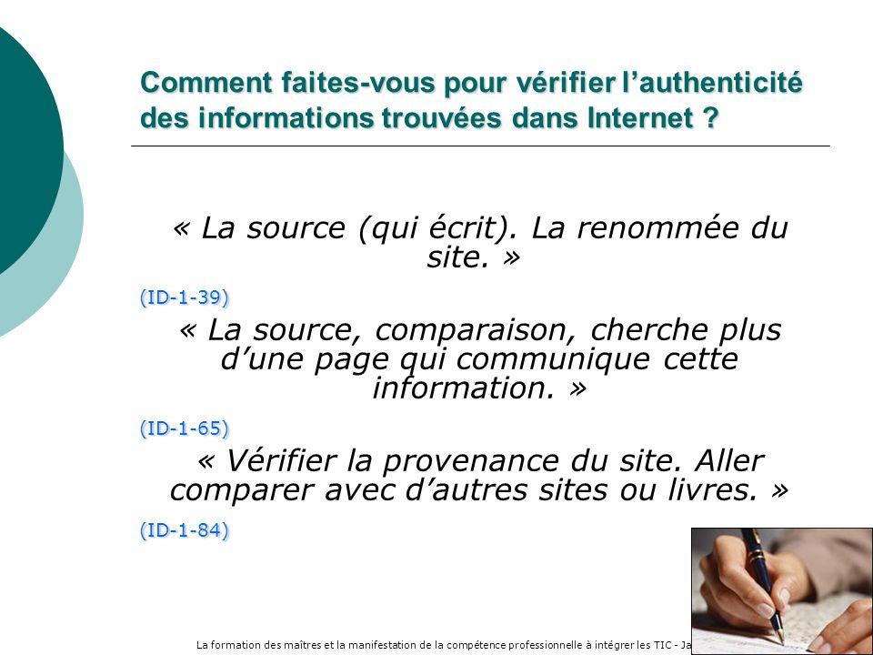 La formation des maîtres et la manifestation de la compétence professionnelle à intégrer les TIC - Janvier 2006 54 Comment faites-vous pour vérifier lauthenticité des informations trouvées dans Internet .