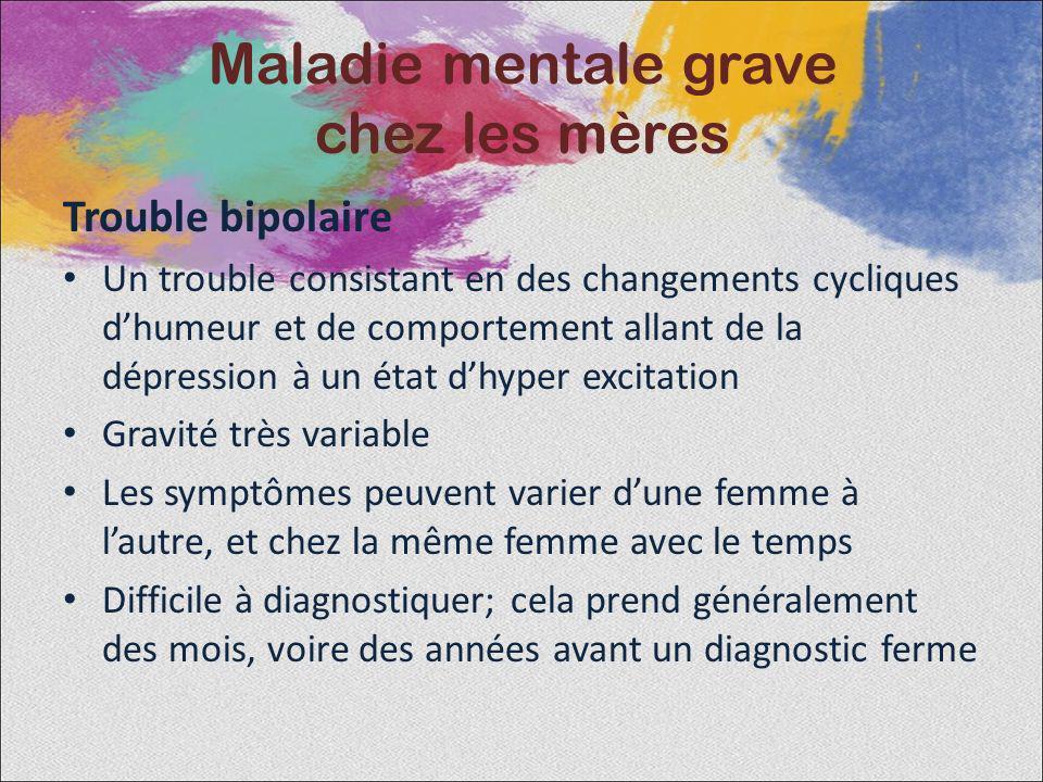 Trouble bipolaire Un trouble consistant en des changements cycliques dhumeur et de comportement allant de la dépression à un état dhyper excitation Gr