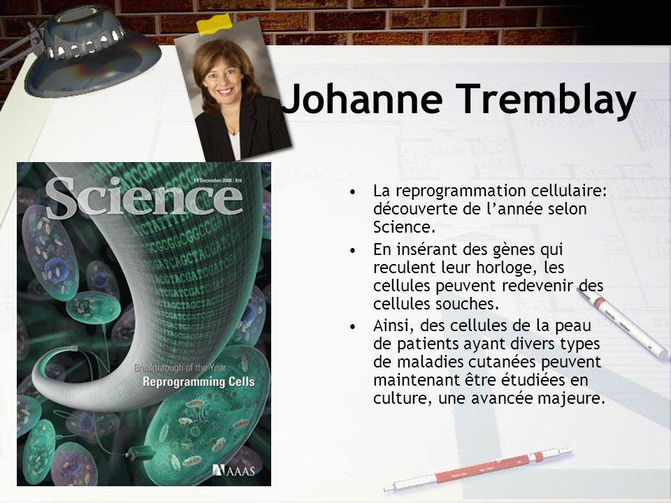Johanne Tremblay La reprogrammation cellulaire: découverte de lannée selon Science.