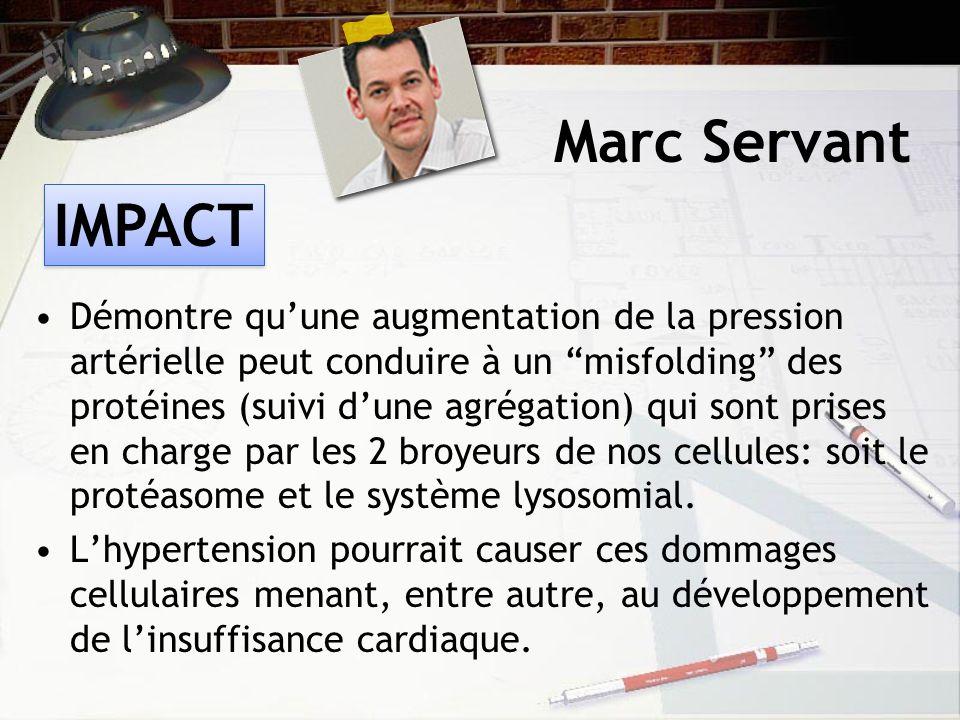 Marc Servant Démontre quune augmentation de la pression artérielle peut conduire à un misfolding des protéines (suivi dune agrégation) qui sont prises en charge par les 2 broyeurs de nos cellules: soit le protéasome et le système lysosomial.
