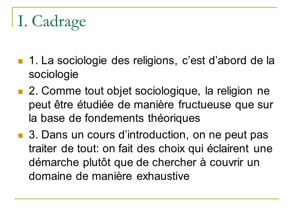 I.Cadrage 1. La sociologie des religions, cest dabord de la sociologie 2.