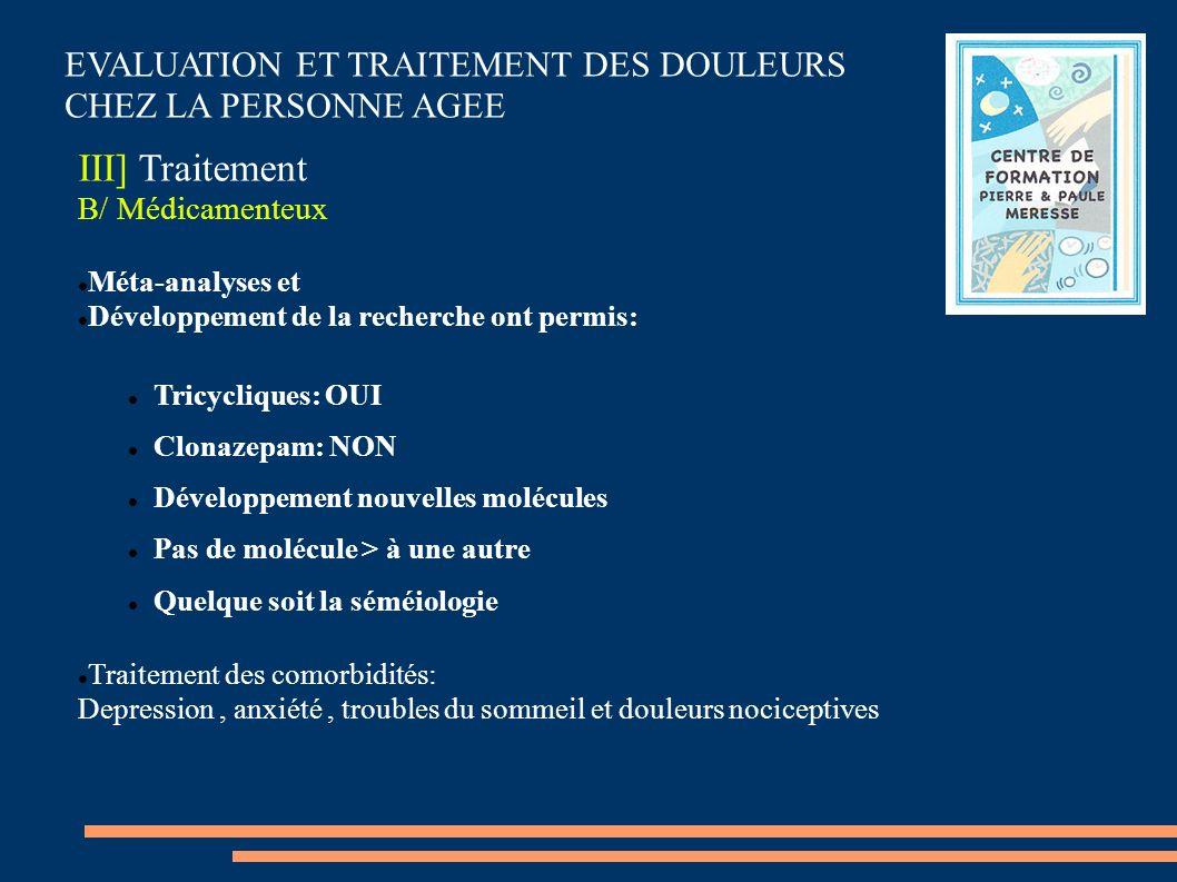 EVALUATION ET TRAITEMENT DES DOULEURS CHEZ LA PERSONNE AGEE III] Traitement B/ Médicamenteux Méta-analyses et Développement de la recherche ont permis