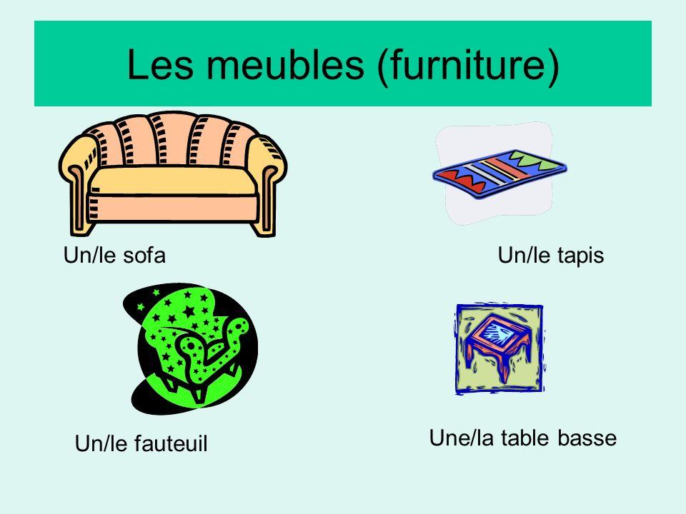 Les meubles (furniture) Un/le sofaUn/le tapis Un/le fauteuil Une/la table basse