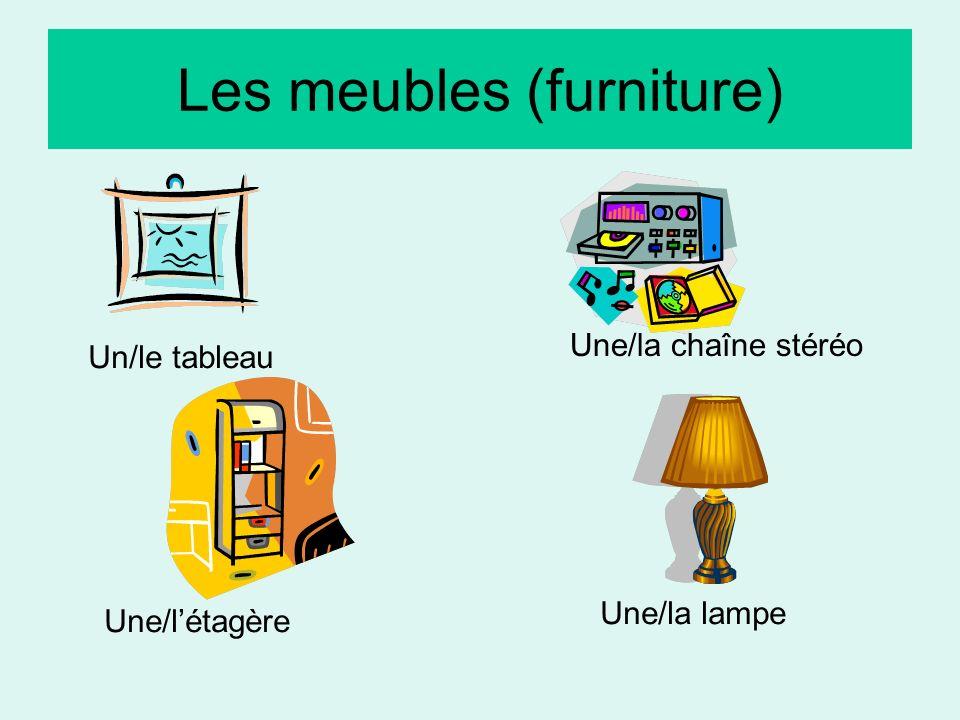 Les meubles (furniture) Un/le tableau Une/la chaîne stéréo Une/létagère Une/la lampe