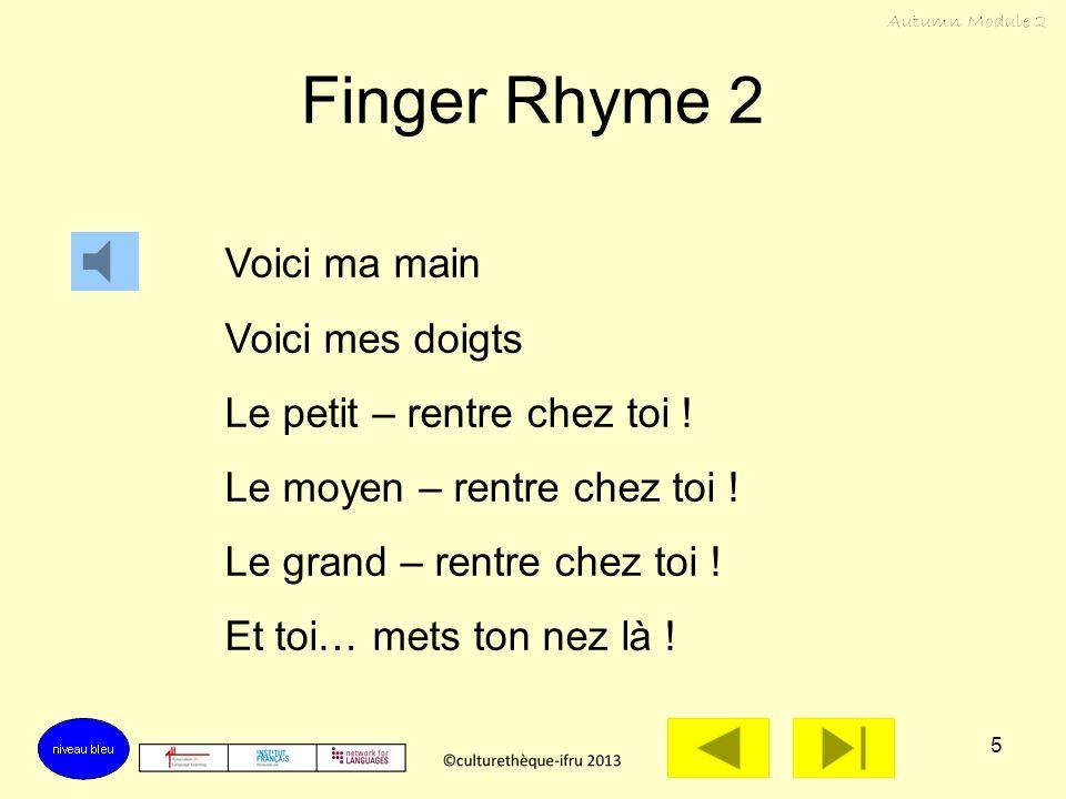 5 Finger Rhyme 2 Voici ma main Voici mes doigts Le petit – rentre chez toi .