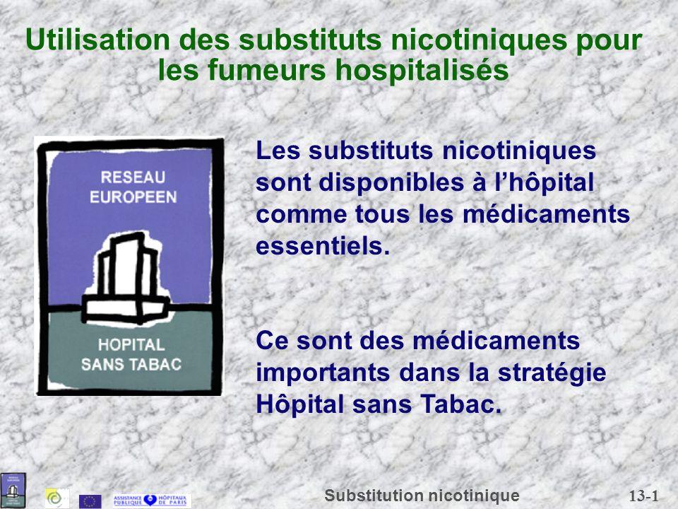 13-1 Substitution nicotinique Utilisation des substituts nicotiniques pour les fumeurs hospitalisés Les substituts nicotiniques sont disponibles à lhô