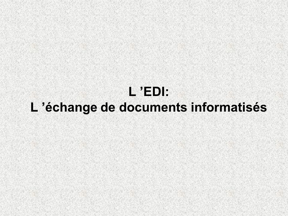 Ce quest lEDI n Échange de documents commerciaux, présentés selon une norme publique ou de lindustrie, entre les applications sur ordinateurs de partenaires commerciaux, par lintermédiaire dun réseau de transmission de données.